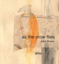 Cover image for As the Crow Flies by John Brown