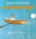 Cover image for The Night Ships by Sam Gardiner