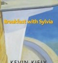 Cover image for Breakfast with Sylvia by Kevin Kiely